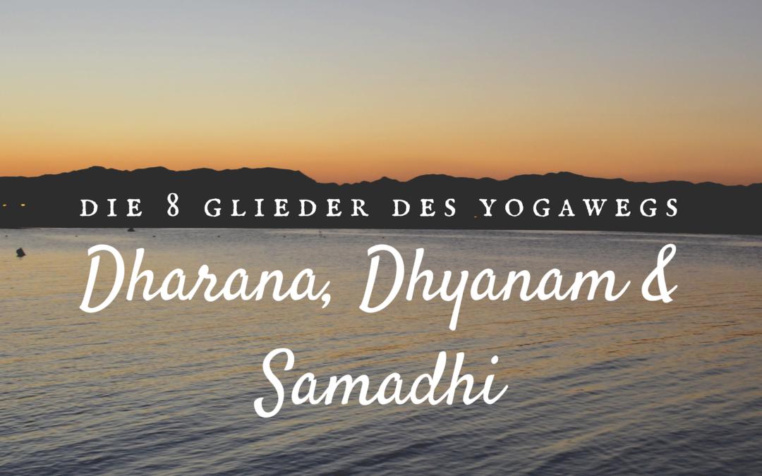 Dharana, Dhyanam und Samadhi